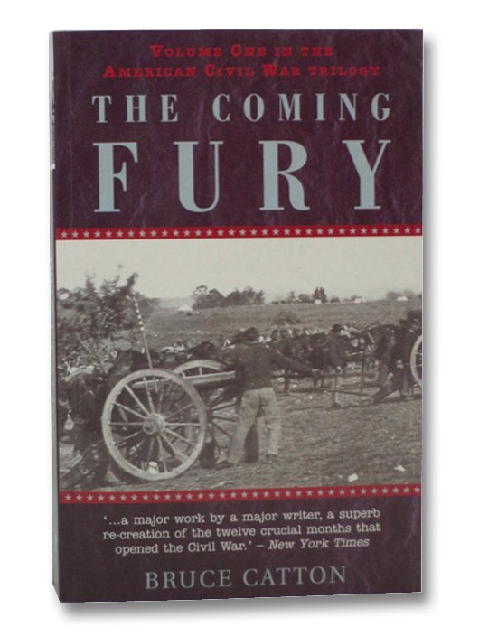 The Coming Fury (Volume One in the American Civil War Trilogy), Catton, Bruce