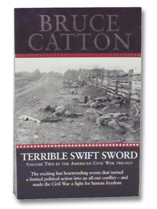 Terrible Swift Sword (Volume Two in the American Civil War Trilogy), Catton, Bruce