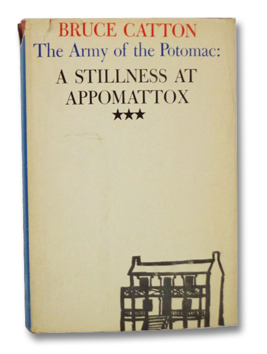 The Army of the Potomac: A Stillness at Appomattox (Volume III), Catton, Bruce