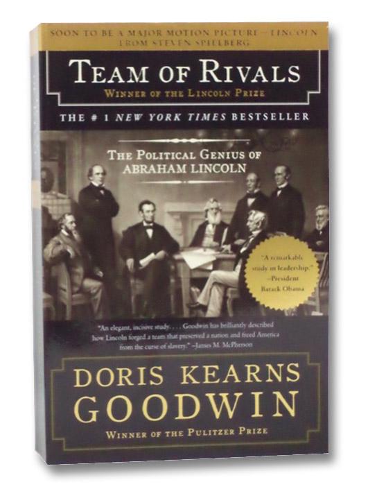 Team of Rivals: The Political Genius of Abraham Lincoln, Goodwin, Doris Kearns