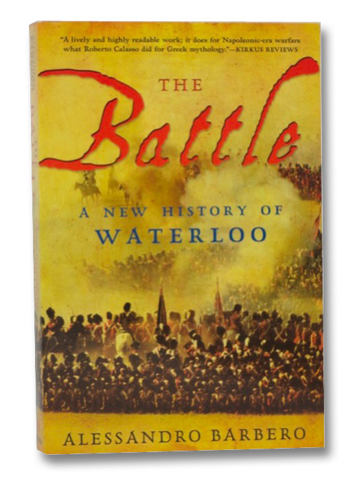 The Battle: A New History of Waterloo, Barbero, Alessandro