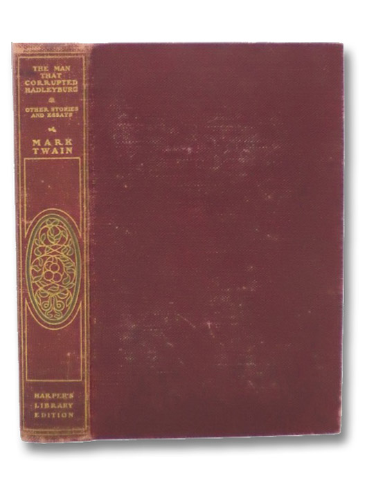 The Man That Corrupted Hadleyburg and Other Stories and Essays (Illustrated), Twain, Mark
