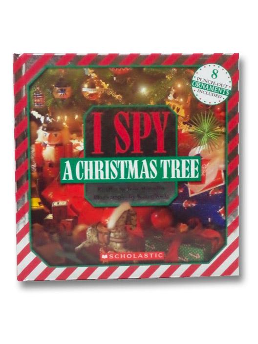 I Spy: A Christmas Tree, Marzollo, Jean; Wick, Walter