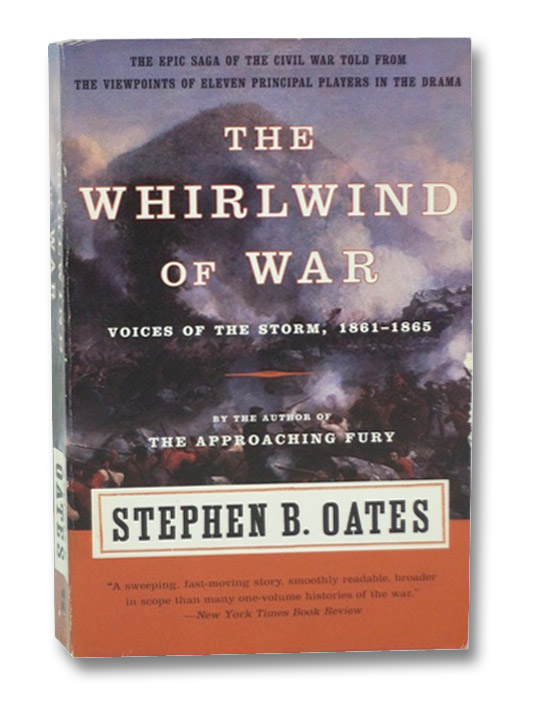 The Whirlwind of War: Voices of the Storm, 1861-1865, Oates, Stephen B.