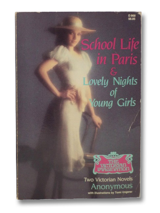 School Life in Paris & Lovely Nights of Young Girls: Two Victorian Novels (The Victorian Imagination), Anonymous; Ungerer, Tomi