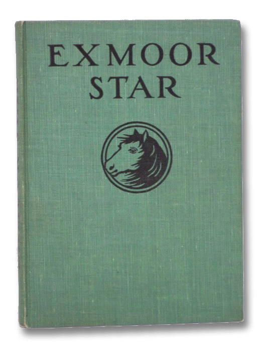 Exmoor Star: Or, the Autobiography of a Pony, Bonser, A.E.