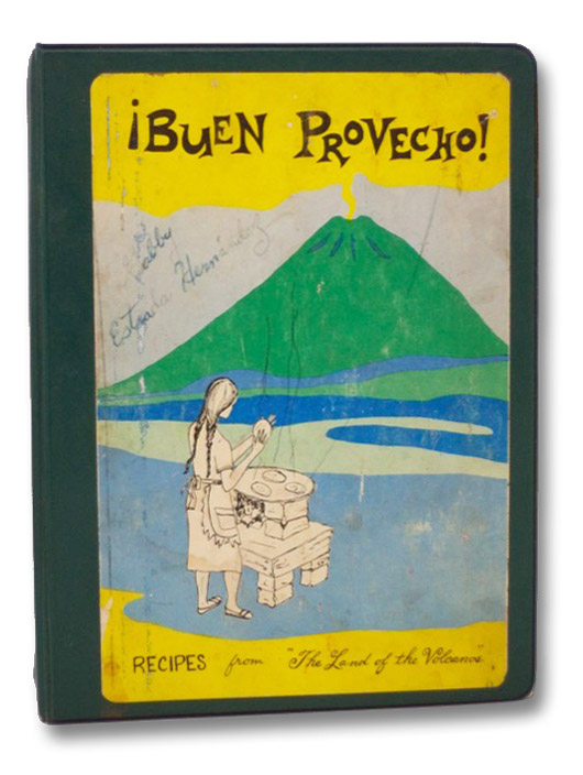 Buen Provecho! Recipes from 'The Land of the Volcanos', The Women's Society for Christian Service
