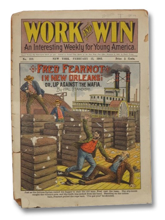 Image for Work and Win: An Interesting Weekly for Young America -- Fred Fearnot In New Orleans or, Up Against the Mafia by Hal Standish (New York, February 13, 1903, No. 219)
