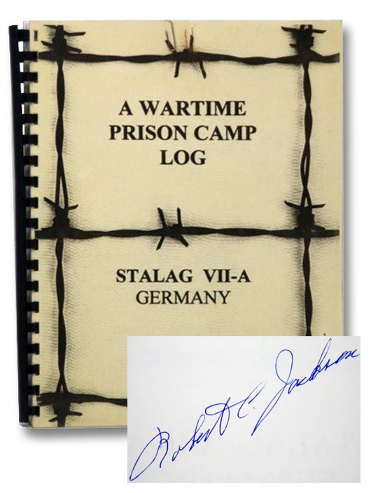 A Wartime Prison Camp Log, Stalag VII-A, Germany: An Experience of World War II, Jackson, Bob