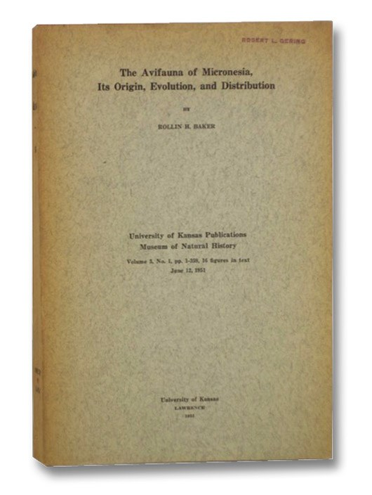 The Avifauna of Micronesia, Its Origin, Evolution, and Distribution (University of Kansas Publications Museum of Natural History, Volume 3, No. 1, June 12, 1951), Baker, Rollin H.