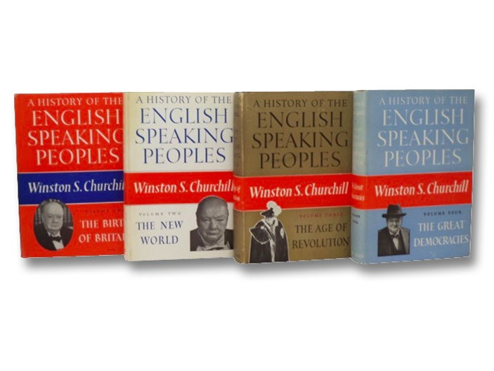 A History of the English-Speaking Peoples Four Volume Set: The Birth of Britain, The New World, The Age of Revolution, The Great Democracies, Churchill, Winston S. [Spencer]
