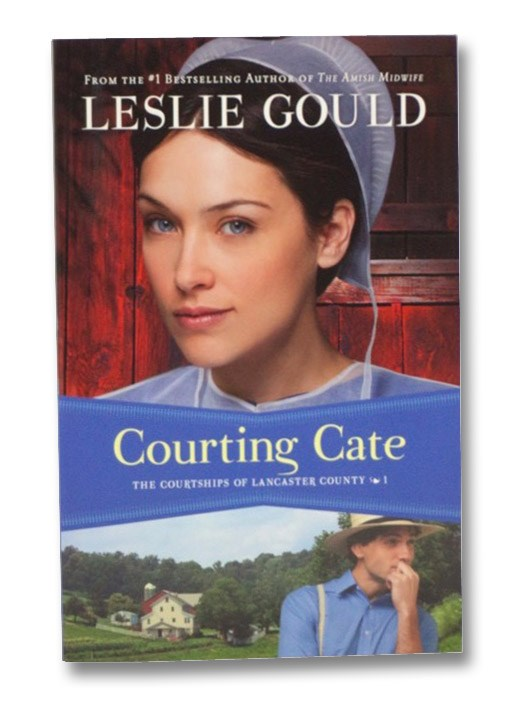Courting Cate (The Courtships of Lancaster County) (Volume 1), Gould, Leslie