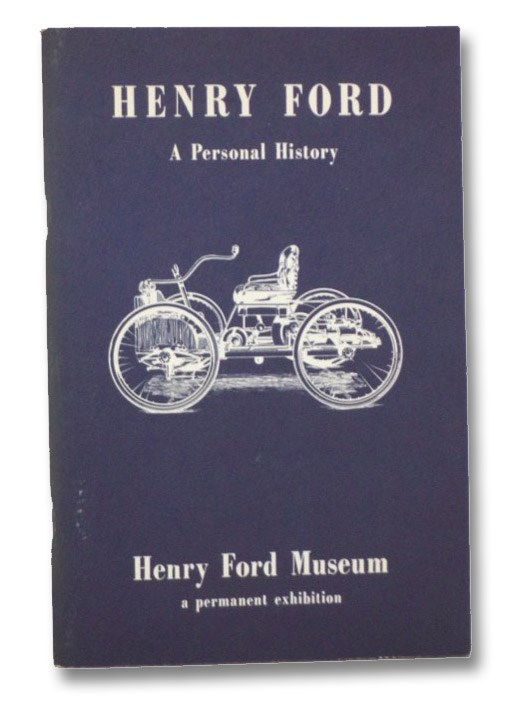 Image for Henry Ford: A Personal History, 1863-1947: A Guide to an Exhibition (Henry Ford Museum, a Permanent Exhibition)