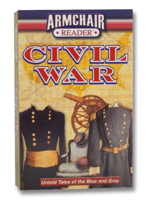 Civil War: Untold Tales of the Blue and Gray (Armchair Reader)