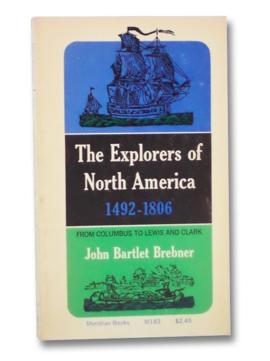 Image for The Explorers of North America, 1492-1806: From Columbus to Lewis and Clark