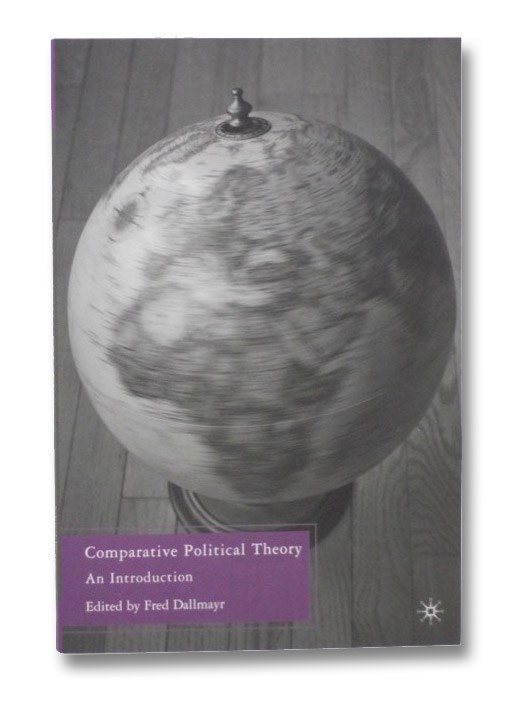 Comparative Political Theory: An Introduction, Dallmayr, Fred