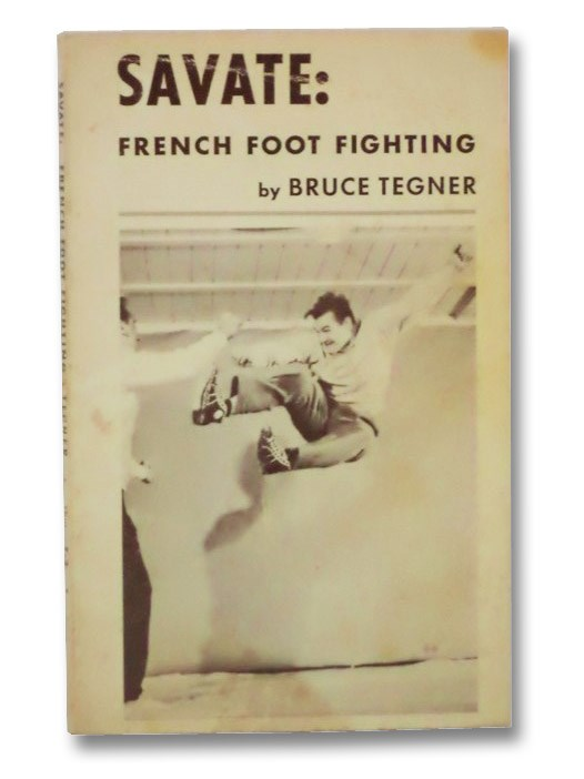 Savate: French Foot Fighting, Tegner, Bruce
