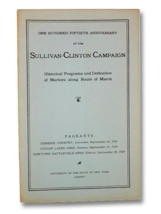 One Hundred Fiftieth Anniversary of the Sullivan-Clinton Campaign: Historical Programs and Dedication of Markers along Route of March