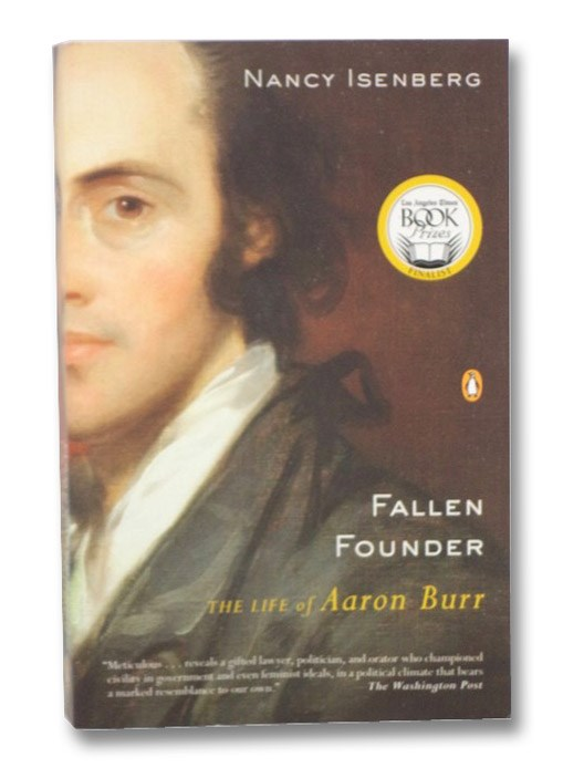 Fallen Founder: The Life of Aaron Burr, Isenberg, Nancy