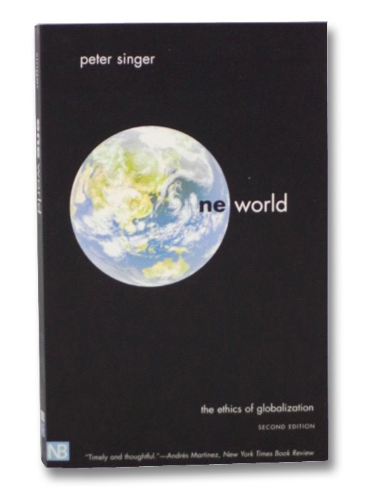 One World: The Ethics of Globalization, Singer, Peter