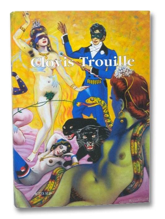 Parcours a travers l'oeuvre de Clovis Trouille, 1889-1975, Prevost, Clovis