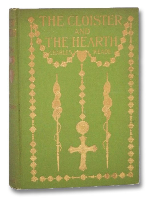 The Cloister and the Hearth; or, Maid, Wife, and Widow: A Matter-of-Fact Romance, Reade, Charles; Swinburne, Algernon Charles