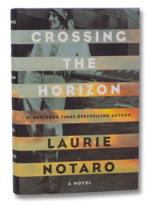 Crossing the Horizon: A Novel, Notaro, Laurie