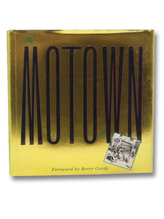 The Motown Album: The Sound of Young America, Gordy, Berry; Mitchell, Elvis; Fong-Torres, Ben; Marsh, Dave