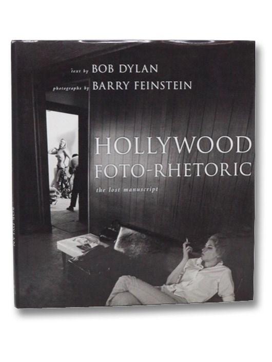 Hollywood Foto-Rhetoric: The Lost Manuscript, Dylan, Bob