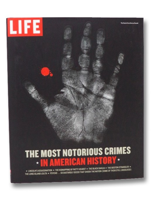 The Most Notorious Crimes in American History (LIFE), Life Books