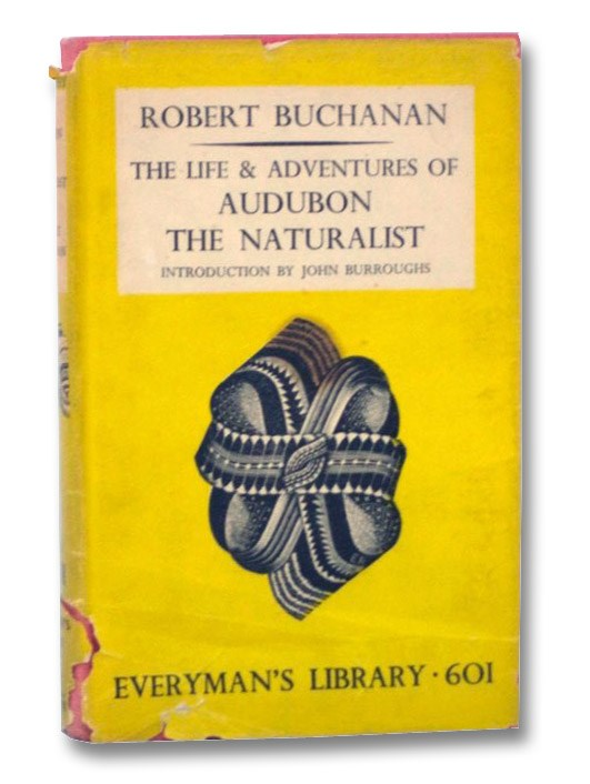 The Life & Adventures of Audubon the Naturalist (Everyman's Library, No 601), Buchanan, Robert; Burroughs, John
