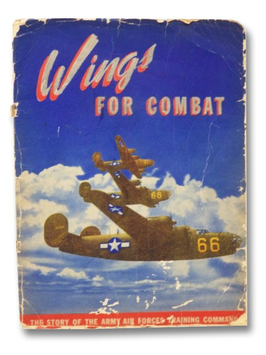 Wings for Combat: The Story of the Training of an Air Force, Army Air Forces Training Command