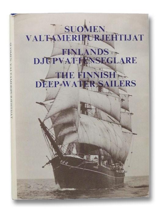 Suomen Valtameripurjehtijat [Finnish Ocean Sailors] / Finlands Djupvattenseglare [Finland's Deep Water Rafting] / The Finnish Deep-Water Sailers [Sailers], Lille, Sten; Gronstrand, Lars