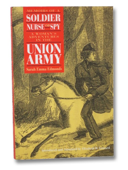 Memoirs of a Soldier, Nurse, and Spy: A Woman's Adventures in the Union Army, Edmonds, Sarah Emma