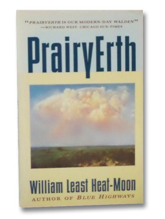 PrairyErth (A Deep Map), Heat-Moon, William Least