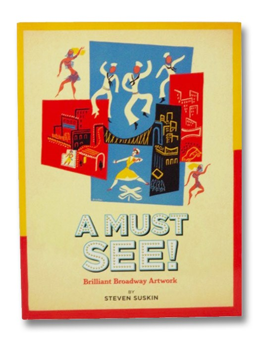 A Must See!: Brilliant Broadway Artwork, Suskin, Steven