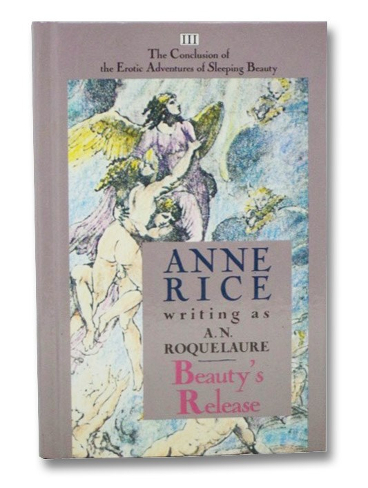 Beauty's Release (The Erotic Adventures of Sleeping Beauty Volume III [3]), Rice, Anne; Roquelaure, A.N.