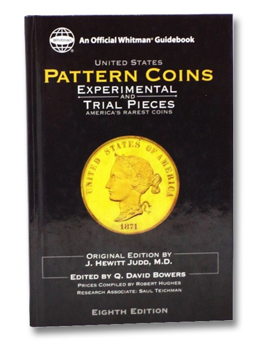 United States Pattern Coins: Experimental and Trial Pieces, Judd, J. Hewitt