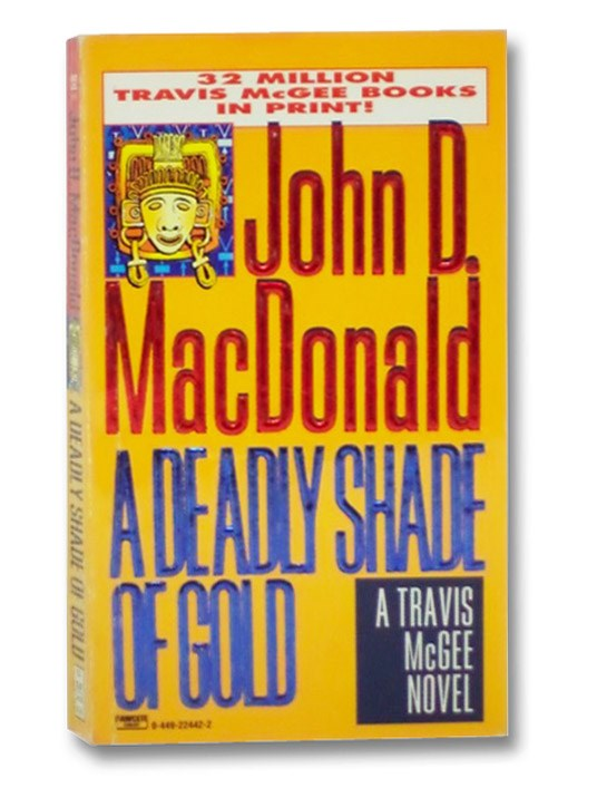 A Deadly Shade of Gold (Travis McGee Mysteries), MacDonald, John D.