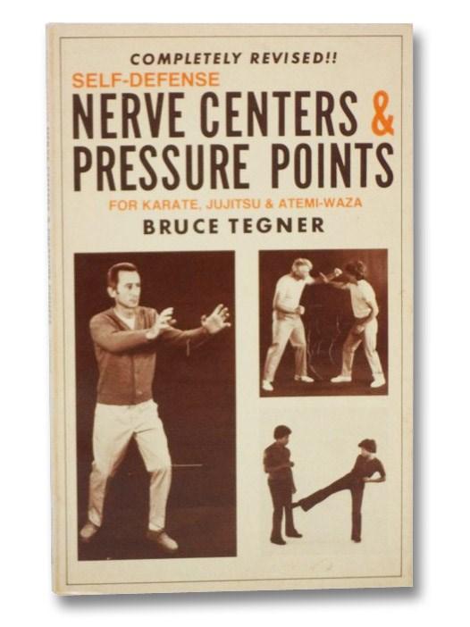 Self-Defense: Nerve Centers & Pressure Points for Karate, Jujitsu and Atemi-Waza, Tegner, Bruce