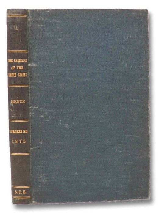 The Spiders of the United States. A Collection of the Arachnological Writings of Nicholas Marcellus Hentz, M.D. (Occasional Papers of the Boston Society of Natural History. II [2]), Hentz, Nicholas Marcellus; Burgess, Edward; Emerton, James H.