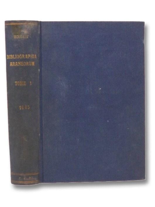 Bibliographia Araneorum: Analyse Methodique de Toute la Litterature Araneologique Jusqu-en 1939, Tome I [1], Bonnet, Pierre