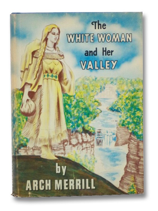The White Woman and Her Valley, Merrill, Arch