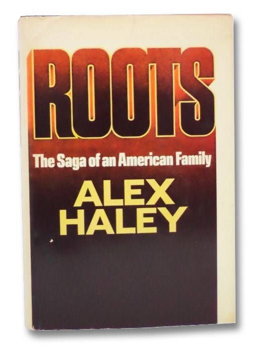 Roots: The Saga of an American Family, Haley, Alex