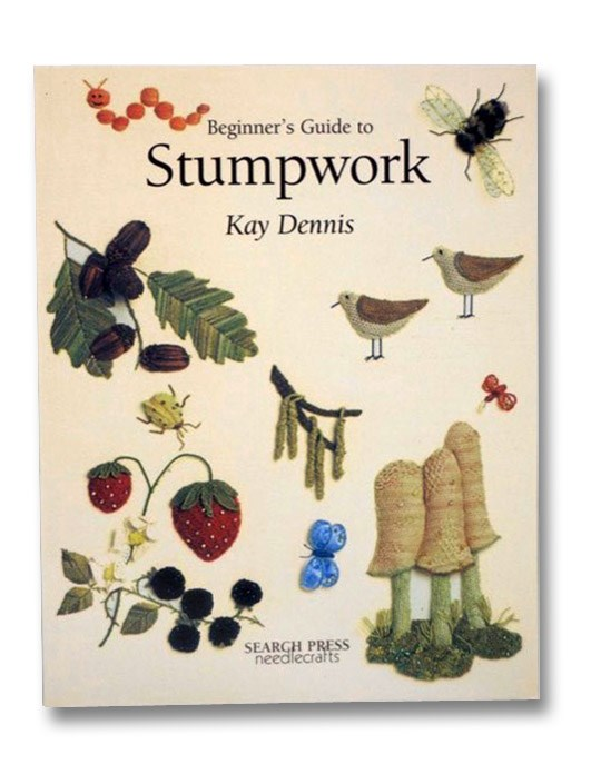 Beginner's Guide to Stumpwork, Dennis, Kay