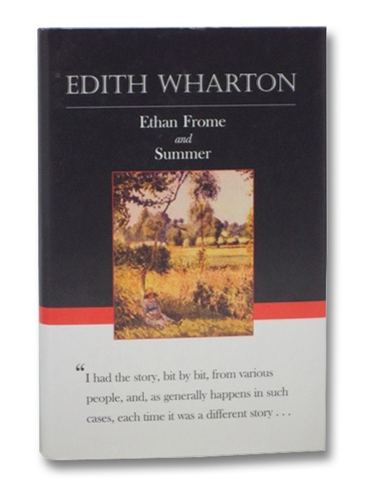 Ethan Frome and Summer, Wharton, Edith