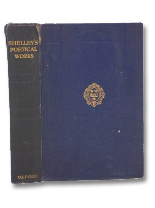 The Complete Poetical Works of Percy Bysshe Shelley, Shelley, Percy Bysshe