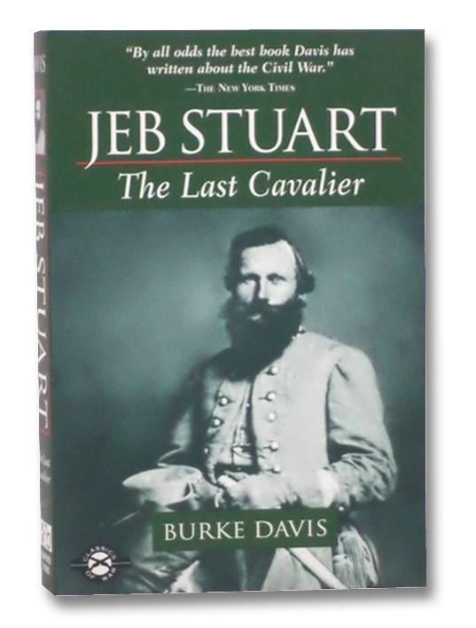 Jeb Stuart: The Last Cavalier, Davis, Burke