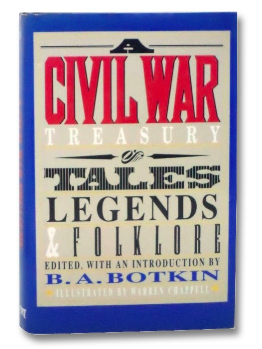 A Civil War Treasury of Tales, Legends and Folklore, Botkin, B.A.