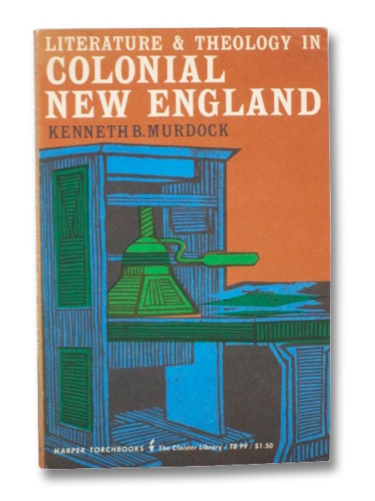 Literature & Theology in Colonial New England, Murdock, Kenneth B.